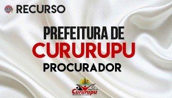 Recurso   Concurso   Procurador do Município de Cururupu/MA