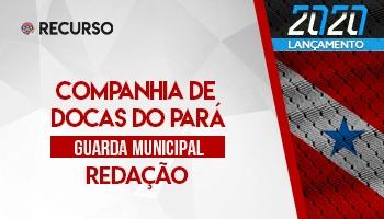 Recurso | Concurso | Guarda Municipal da Companhia de Docas do Pará | Prova de Redação