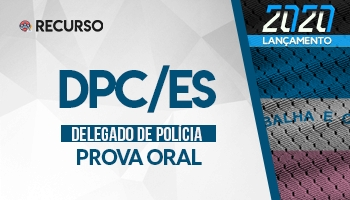 Recurso | Concurso | Delegado de Polícia Civil (DPC/ES) | Prova Oral