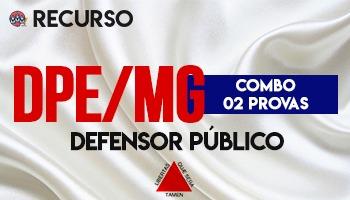 Recurso   Concurso   Defensor Público de Minas Gerais (DPE/MG) (COMBO 02 PROVAS)