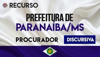 Recurso   Concurso   Procurador do Município de Paranaíba/MS