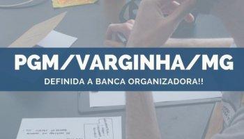 CONCURSO PGM/Varginha/MG (05/11/2019): Banca Definida!