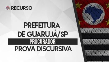 Recurso | Concurso | Procurador da Prefeitura de Guarujá/SP | Prova Discursiva