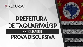 Recurso | Concurso | Procurador da Prefeitura de Taquarivaí/SP | Recurso Discursiva