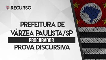 Recurso | Concurso | Procurador da Prefeitura da Prefeitura de Várzea Paulista/SP | Recurso Discursiva