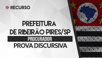 Recurso | Concurso | Procurador da Prefeitura de Ribeirão Pires/SP | Prova Discursiva