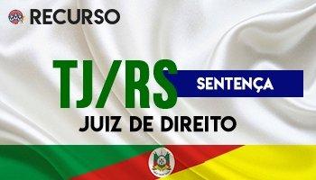 Recurso | Concurso | Juiz de Direito do Rio Grande do Sul (TJ/RS) | Sentença