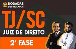 Curso   Rodadas de Simulados   2ª Fase   Concurso   Juiz de Direito de Santa Catarina (TJ/SC)