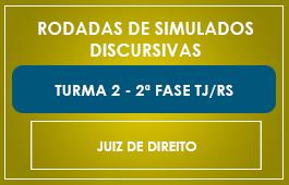 RODADAS DE SIMULADOS - 2ª FASE - CURSO JUIZ DE DIREITO - TJ/RS - TURMA 2