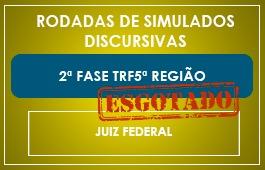 RODADAS DE SIMULADOS - 2ª FASE - JUIZ FEDERAL - TRF 5ª REGIÃO