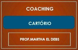 Curso | Programa de Coaching | Concurso Cartório | Prof. Martha El Debs