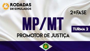 Curso | Rodadas de Simulados  | Promotor de Justiça do Mato Grosso (MP/MT) | 2ª Fase | Turma 2
