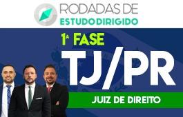 Curso | Rodadas de Estudo Dirigido | Concurso | Juiz de Direito do Tribunal de Justiça do Paraná (TJ/PR) | 1ª Fase