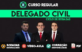 Curso Regular | Ciclo Completo de Rodadas | Concursos Delegado da Polícia Civil