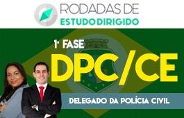 Curso | Rodadas de Estudo Dirigido | 1ª Fase | Concurso Delegado da Polícia Civil do Ceará (DPC/CE)