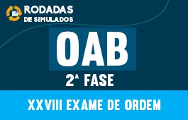 Curso | Rodadas de Simulados | 2ª Fase OAB | XXVIII Exame de Ordem