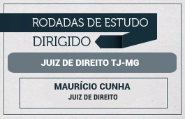 RODADAS DE ESTUDO DIRIGIDO - 1ª FASE - CURSO JUIZ TJMG