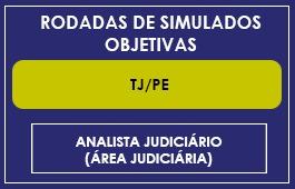 RODADAS TJ/PE - ANALISTA JUDICIÁRIO (ÁREA JUDICIÁRIA)