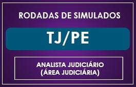 RODADAS DE SIMULADOS - ANALISTA TJPE - ÁREA JUDICIÁRIA