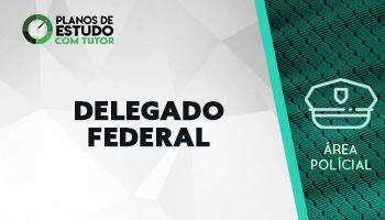 Planos de Estudo com Tutor | Curso Concurso Delegado Federal