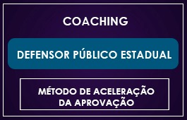 COACHING DEFENSOR PÚBLICO ESTADUAL