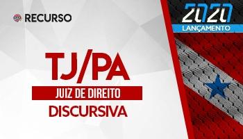 Recurso | Concurso | Juiz de Direito do Pará (TJ/PA) | Prova Discursiva