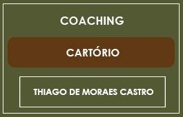 Coaching | Cartório | Prof. Thiago de Moraes