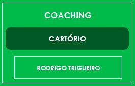 COACHING - CARTÓRIO - Prof. Rodrigo Trigueiro