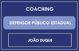 COACHING DEFENSORIA PÚBLICA ESTADUAL - Prof. João Duque