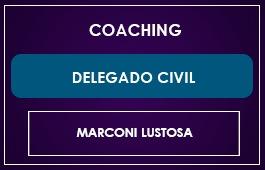 COACHING - DELEGADO CIVIL - Prof. Marconi Lustosa