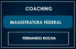 COACHING - MAGISTRATURA FEDERAL - Prof. Fernando Rocha