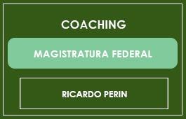 COACHING - MAGISTRATURA FEDERAL - Prof. Ricardo Perin