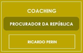 COACHING - PROCURADOR DA REPÚBLICA - Prof. Ricardo Perin