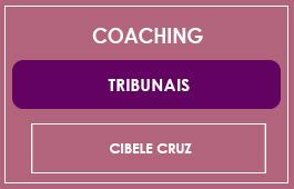 COACHING - TRIBUNAIS - CIBELE CRUZ