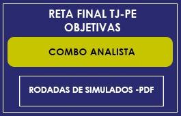 COMBO RETA FINAL TJ/PE - RODADAS ANALISTA(ÁREA JUDICIÁRIA) + PDF