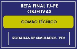 COMBO RETA FINAL TJ/PE - RODADAS TÉCNICO(ÁREA JUDICIÁRIA) + PDF