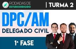 Curso   Rodadas de Estudo Dirigido   1ª Fase   Concurso   Delegado da Polícia Civil do Amazonas (DPC/AM)   Turma 2