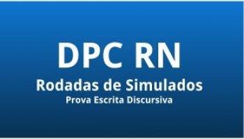 Curso | Concurso DPC RN | Delegado de Polícia Civil | Prova Escrita Discursiva | Rodadas de Simulados