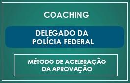 COACHING DELEGADO POLÍCIA FEDERAL