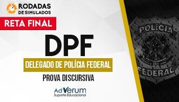 Curso | Concurso DPF | Delegado Federal | Prova Discursiva | Rodadas de Simulados | Reta Final