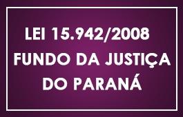 Lei 15.942/2008 – Fundo da Justiça do Paraná