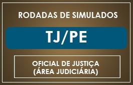 RODADAS TJ/PE - OFICIAL DE JUSTIÇA (VAGAS ESGOTADAS)