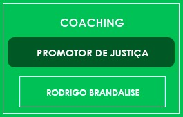 COACHING - PROMOTOR DE JUSTIÇA - Prof. Rodrigo Brandalise