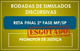 RETA FINAL - RODADAS DE SIMULADOS - 2ª FASE - PROMOTOR DE JUSTIÇA MP/SP