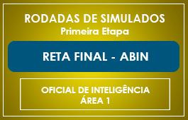 RODADAS DE SIMULADOS - 1ª ETAPA - RETA FINAL ABIN