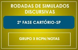 RODADAS DE SIMULADOS - 2ª FASE - CARTÓRIO/SP - GRUPO 3 RCPN/NOTAS