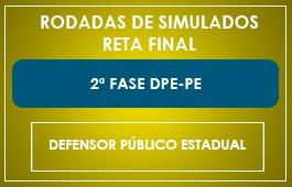 RETA FINAL - RODADAS DE SIMULADOS - 2ª FASE - DPE/PE