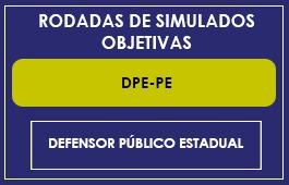 RODADAS DE SIMULADOS - DPE/PE