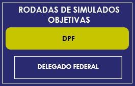 RODADAS DE SIMULADOS - DPF
