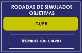 RODADAS TJ/PR - TÉCNICO JUDICIÁRIO